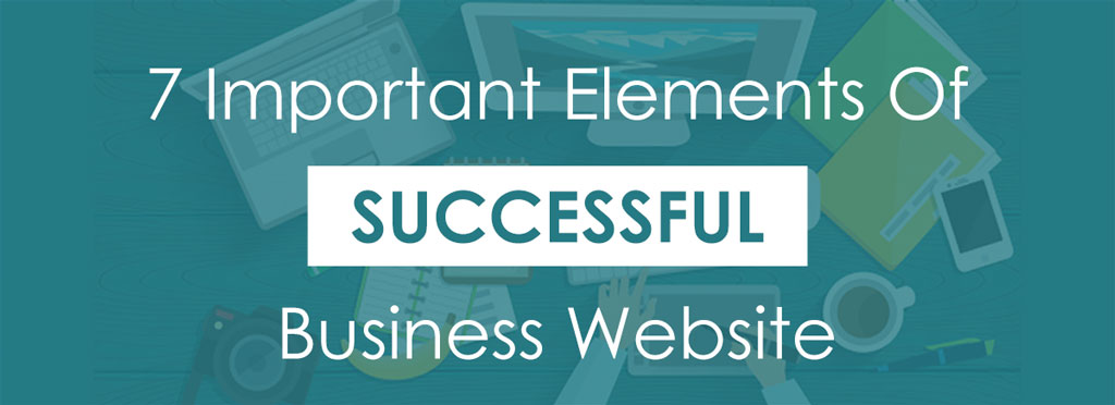7 Important Elements Of A Successful Business Website - Brand Eagles Website Design Company